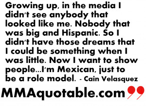 Mexican Quotes About Life Cain velasquez quotes