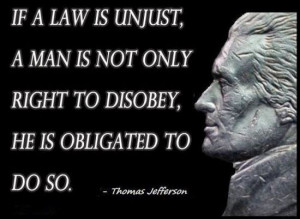 ... Is Not Only Right To Disobey,He Is Obligated To Do So ~ Freedom Quote