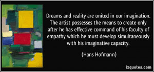 Dreams and reality are united in our imagination. The artist possesses ...