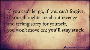 Quotes About Letting Go And Moving On if you can't let go,