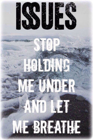 Issues Band Lyrics Tumblr Stingray affliction // issues