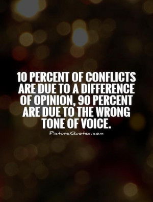 10 percent of conflicts are due to a difference of opinion, 90 percent ...