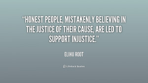 Honest people, mistakenly believing in the justice of their cause, are ...