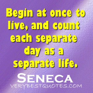 Separation Quotes - Separate Peace - Life-Quotes-Begin-at-once-to-live ...
