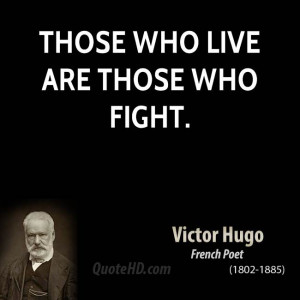 Those who live are those who fight.