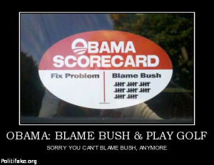 Obama is a typical Liberal douche bag! He won't take responsibility ...