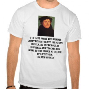 Martin Luther Reformation Faith Quote T Shirts