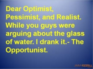 Opportunist Quote by Jimmy Ezzell