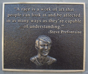 steve prefontaine quotes | Steve Prefontaine Memorial Plaque, Coos Bay ...
