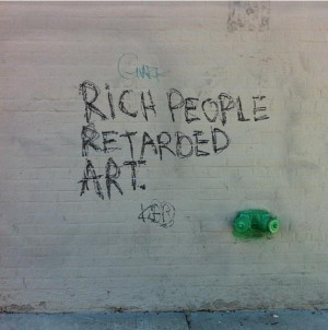 Rich people retarded art art quote