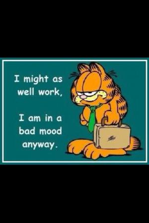 Work bad mood anyway Garfield