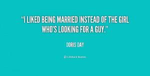 liked being married instead of the girl who's looking for a guy ...