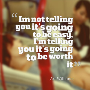not telling you it s going to be easy i m telling you it s going to be ...