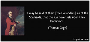 It may be said of them [the Hollanders], as of the Spaniards, that the ...