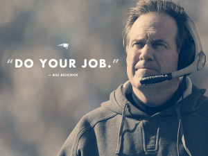 Bill Belichick Do Your Job