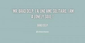 quote-Brad-Delp-mr-brad-delp-jai-une-ame-solitaire-79386.png