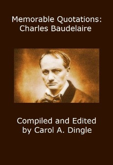 Memorable Quotations: Charles Baudelaire
