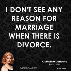 Catherine Deneuve Marriage Quotes
