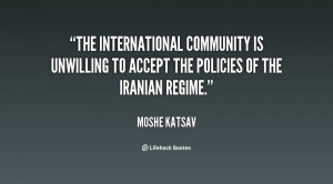 The international community is unwilling to accept the policies of the ...