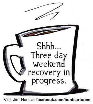 day weekend :)