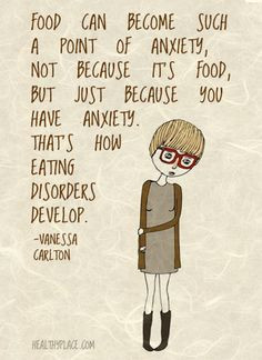 Eating disorders quote: Food can become such a point of anxiety, not ...