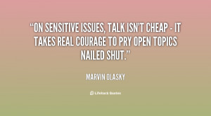On sensitive issues, talk isn't cheap - it takes real courage to pry ...