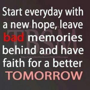 have faith for a better tomorrow :)