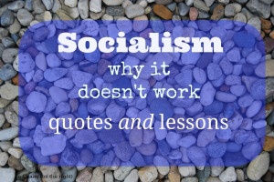 Quotes on Socialism: Why It Doesn't Work