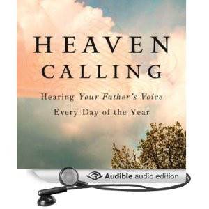 Heaven Calling: Hearing Your Father's Voice Every Day of the Year ...