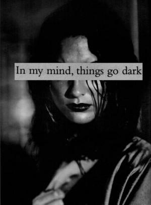 In my mind, things go dark
