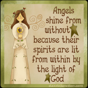 Angels Shine From Without Because Their Spirits Are Lit From Within By ...