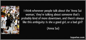 think whenever people talk about the 'Anna Sui woman,' they're talking ...