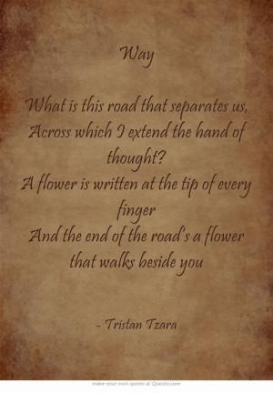 Way ― Tristan Tzara