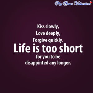 Love quotes - Kiss slowly love deeply
