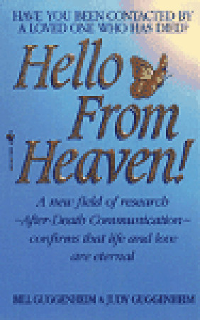 Hello from Heaven: A New Field of Research-After-Death Communication ...