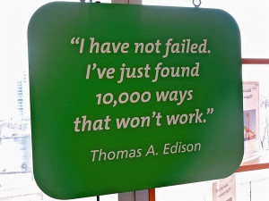 Thomas edison, quotes, sayings, i have not failed, work, great