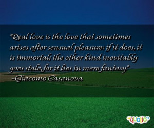 real love is the love that sometimes arises after sensual pleasure if
