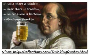 ... Benjamin Franklin For more Funny Drinking quotes http://www