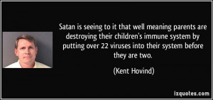 Satan is seeing to it that well meaning parents are destroying their ...
