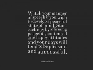 Watch your manner of speech if you wish to develop a peaceful state of ...