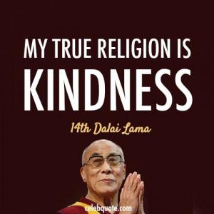 14th Dalai Lama (Tenzin Gyatso) Quote (About be nice, kind, kindness ...