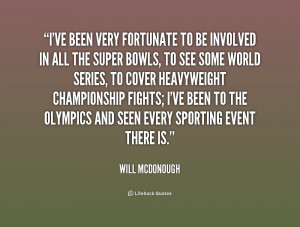 quote-Will-McDonough-ive-been-very-fortunate-to-be-involved-202889.png