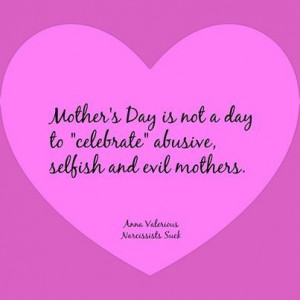 Narcissistic Mothers Day. I'm not alone in understanding it.