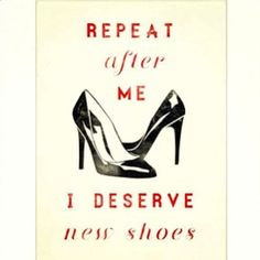 ... QUOTES - because you never get tired of them! - shoe quote (lol funny
