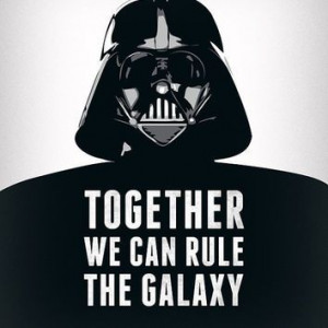Together we can rule the galaxy | Quote