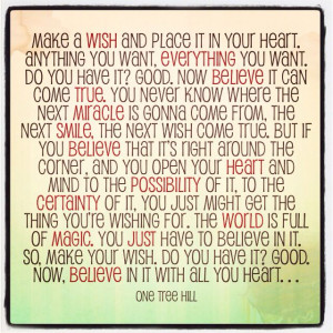 My favorite one tree hill quote of all time. Love this :)