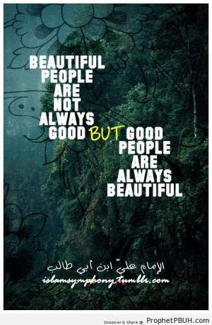 ... are not always good - Imam Ali bin Abi Talib quotes ← Prev Next
