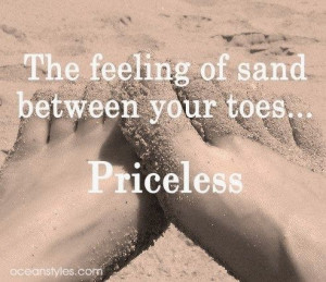 The feeling of sand between your toes...