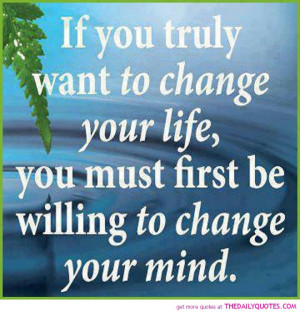If You Truly Want To Change