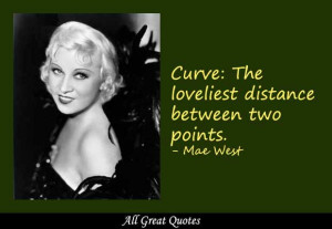 Curve: The loveliest distance between two points.